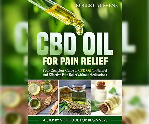 The cover of CBD Oil For Pain Relief By Robert Stevens