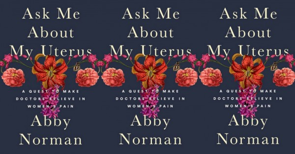 The cover of the book Ask Me About My Uterus by Abby Norman